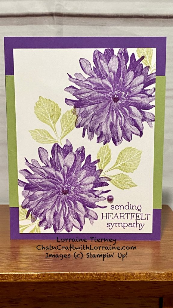 ChatnCraft with Lorraine Tierney combined Gorgeous Grape and Pear Pizzaz to make a beautiful sympathy card using the Delicate Dahlia flowers- free with a $100 order from Stampin' Up!