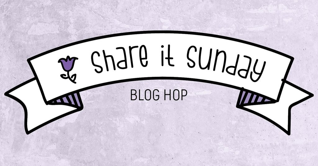 Heading that reads Share It Sunday Blog Hop